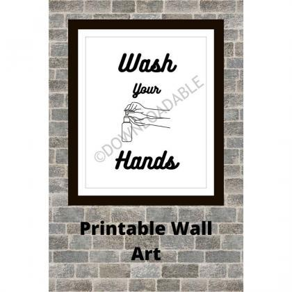 Wash Your Hands Wall Art, Printable..