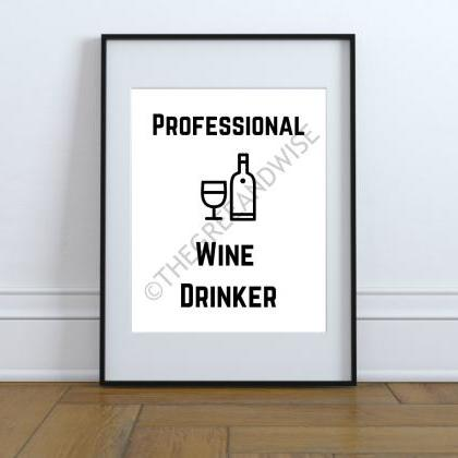 Professional Wine Drinker Wall Art,..