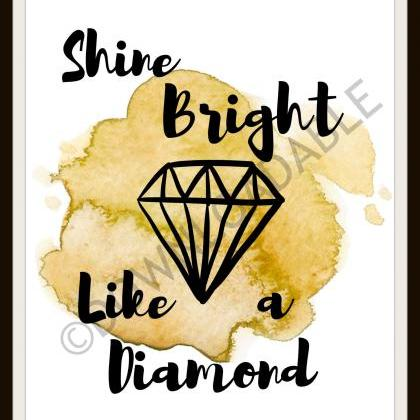 Shine bright like a diamond wall ar..