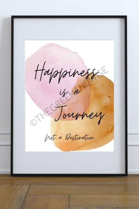 Happiness is a Journey Not a Destination, Color Printable Wall Art, Digital download