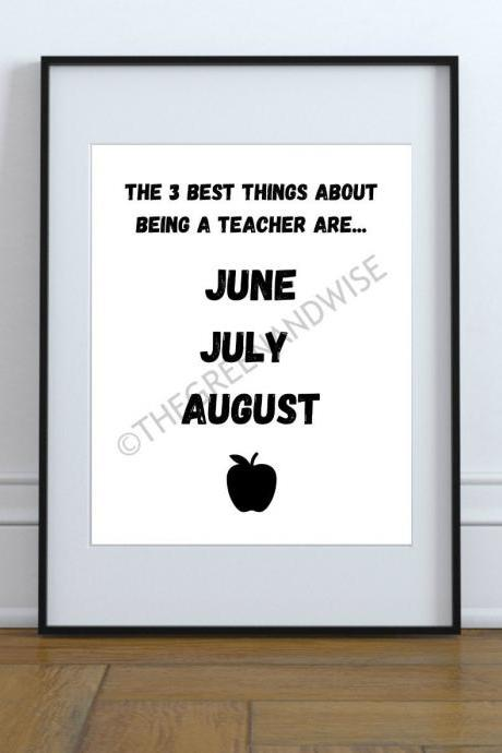The 3 Best Things About Being A Teacher Wall Art, Printable Digital Download