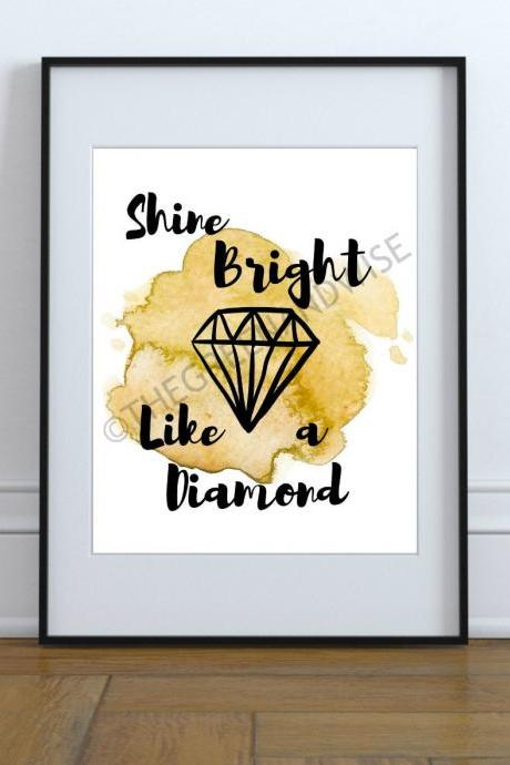 Shine bright like a diamond wall art, Printable Digital Download